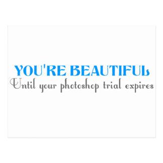 Sie sind schön, bis Ihr photoshop Versuch ablaufen Postkarte