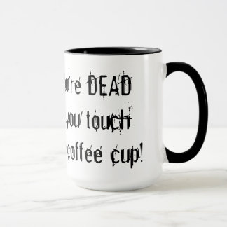 Sie sind TOTE Kaffeetasse