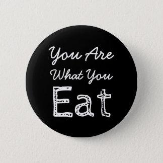 Sie sind, was Sie Knopf essen Runder Button 5,1 Cm