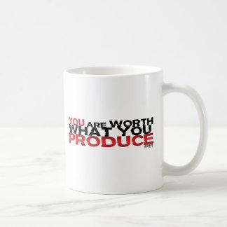 Sie sind wert, was Sie produzieren Kaffeetasse