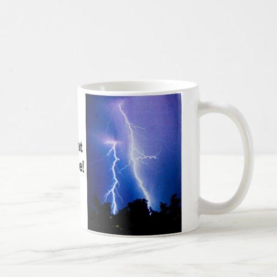 Sie sollten sehen, welches Koffein zu mir tut! Tasse