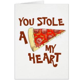 Sie stahlen A (Pizza) meine Herz-Liebe Sie lustige Karte
