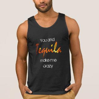 Sie und Tequila machen mich den Behälter der Tank Top