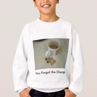 Sie vergaßen die Änderung! Sweatshirt