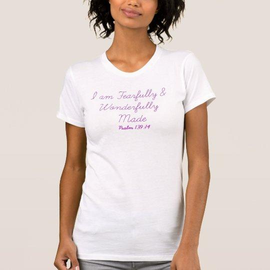 Sie werden ängstlich und wunderbar gemacht! T-Shirt