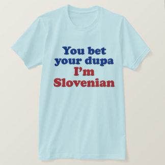 Sie wetten Ihr Dupa, das ich slowenisch bin T-Shirt