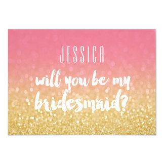 Sind Sie mein Brautjungfern-Goldrosa Ombre Glitter 12,7 X 17,8 Cm Einladungskarte