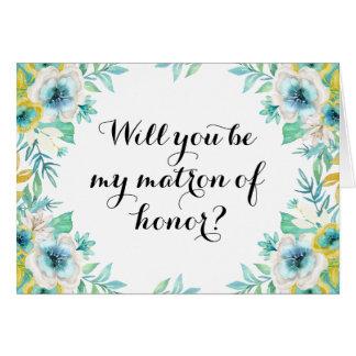 Sind Sie meine Matrone von Ehrenmodernem Blumen Grußkarte