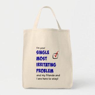Single die meiste irritierende Problem-Tasche Tragetasche