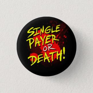 Singlezahler oder -tod! runder button 3,2 cm