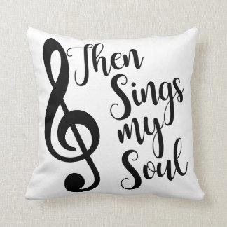 Singt dann mein Soul-Kissen Kissen