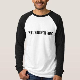 Singt für Nahrung T-Shirt