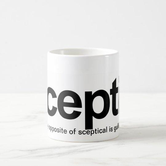 Skeptiker, das Gegenteil von skeptischem ist Tasse