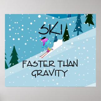 Ski SUPÉRIEUR plus rapidement que la gravité Poster
