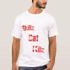 Skillz, Dat, Killz TKD T-Shirt