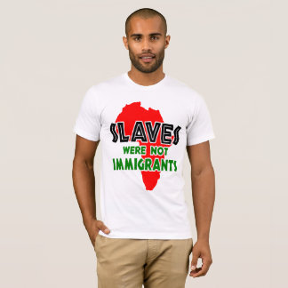 Sklaven waren nicht Immigranten T-Shirt