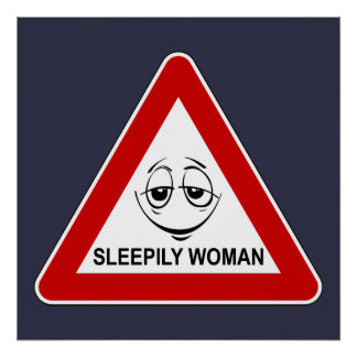 Sleepily woman. Funny road sign. Poster