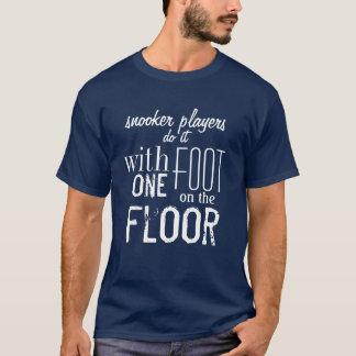 """Snookerspieler tun es…"" Snooker-T - Shirt"