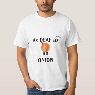 So TAUB wie eine ZWIEBEL T-Shirt