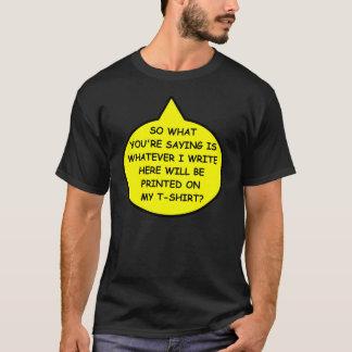 SO, WAS SIE sind, IST SPRICHWORT DUNKEL T-Shirt