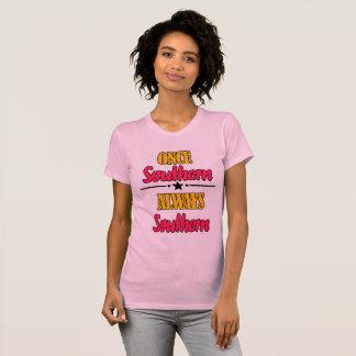 Sobald südliches immer südliches T-Shirt