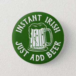 Sofortige Iren addieren gerade Bier-lustigen St Runder Button 5,1 Cm