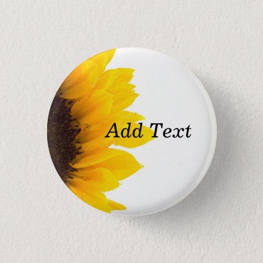 Sonnenblumeschablone, mutiger Textdruck Runder Button 3,2 Cm