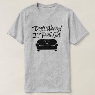 Sorgen Sie sich nicht! Ich ziehe T - Shirt aus