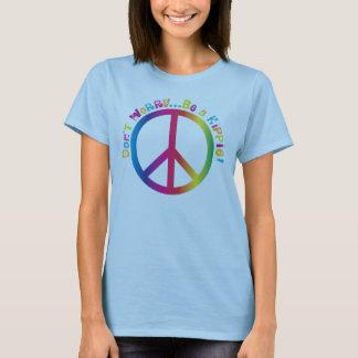 Sorgen Sie sich nicht… ist ein Hippie T-Shirt