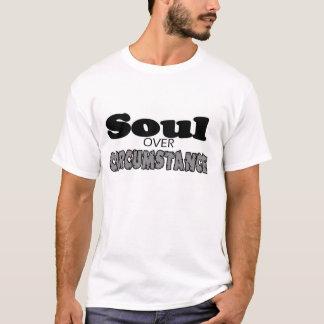 Soul über Umstands-Shirt T-Shirt