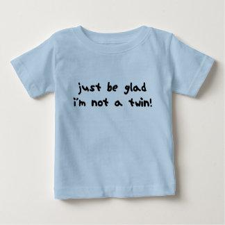 Soyez heureux je ne suis pas un jumeau t-shirts