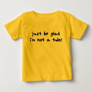 Soyez heureux je ne suis pas un jumeau tee shirt