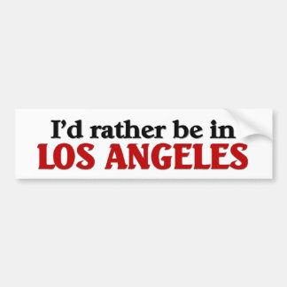 Soyez plutôt à Los Angeles Autocollant De Voiture