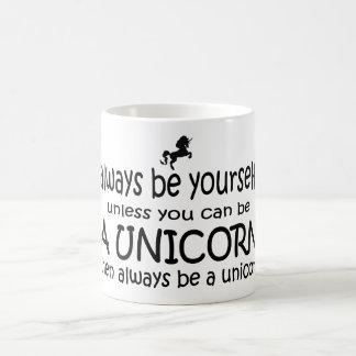 Soyez toujours vous-même, à moins que vous mug