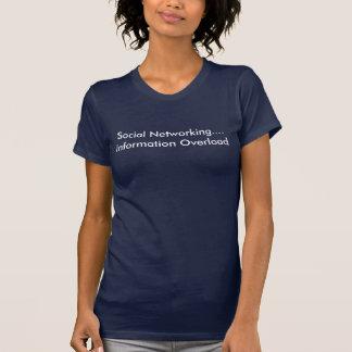 Sozialvernetzung….Informationsüberflutung T-Shirt
