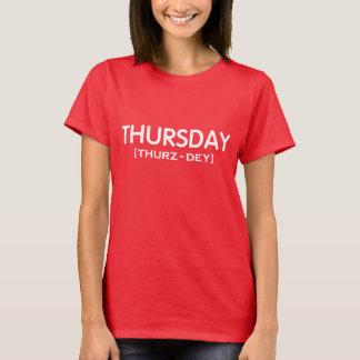Spaß DONNERSTAGS [THURZ-DEY] GRAFIK T-Stück T-Shirt