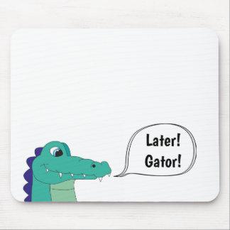 Später! Alligator! Mausunterlage mit Text Mousepad