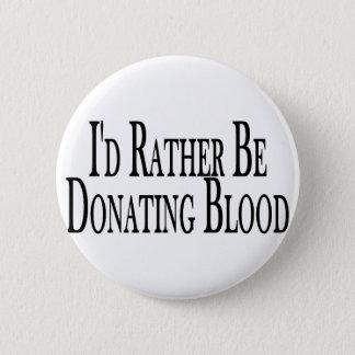 Spenden Sie eher Blut Runder Button 5,7 Cm