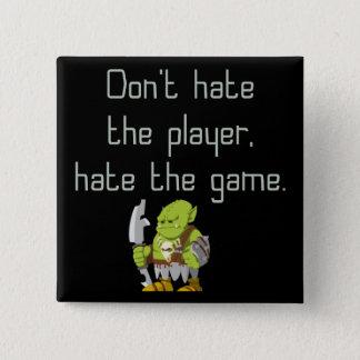 Spiel-Aussenseiter: Hassen Sie nicht den Spieler Quadratischer Button 5,1 Cm