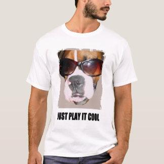 SPIELEN SIE ES EINFACH COOL T-Shirt