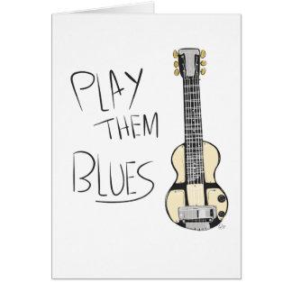 Spielen Sie sie Blues - Gruß-Karte Karte
