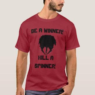 Spinner, IST EIN SIEGER! , TÖTEN SIE EINEN T-Shirt