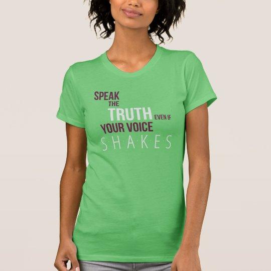 Sprechen Sie der Shirt-Grünen Wahrheits-Frauen T-Shirt