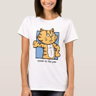 sprechen Sie mit der Tatze T-Shirt