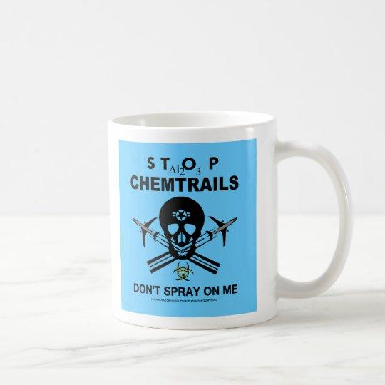 Sprühen Sie nicht auf mich! - Chemtrails Kaffeetasse
