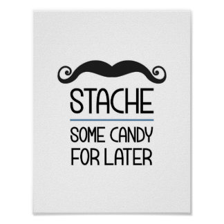 Stache etwas Süßigkeit für neueres Party-Zeichen Poster