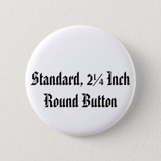 Standard, 2 ¼ Zoll-runder Knopf Runder Button 5,1 Cm