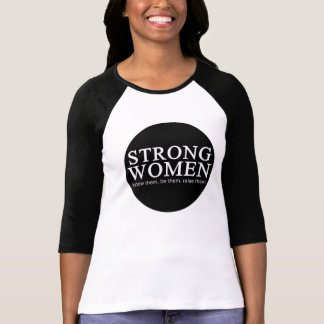 Starke Frauen: kennen Sie sie, seien Sie sie, T-Shirt