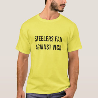 STEELERS-FAN GEGEN VICK T-Shirt