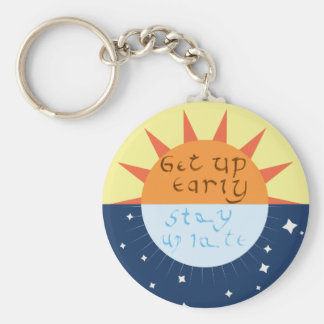 Stehen Sie früh auf, bleiben Sie oben spät Schlüsselanhänger